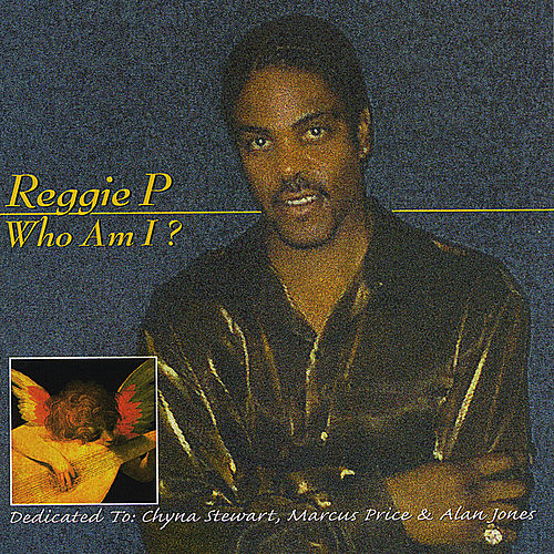 Who Am I? by Reggie P
