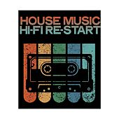 House Music Hi-Fi Re-Start by Various Artists