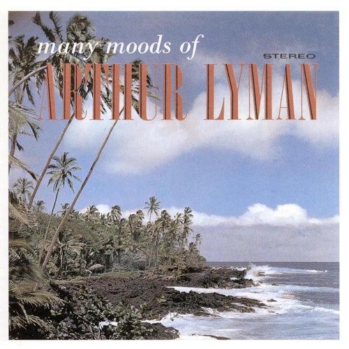 Many Moods Of Arthur Lyman by Arthur Lyman