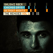 Chicago Days, Detroit Nights The Remixes Part 1 von Shlomi Aber