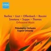 Orchestral Music - Rossini, G. / Offenbach, J. / Smetana, B. / Liszt, F. (Ormandy) (1953-1957) by Eugene Ormandy