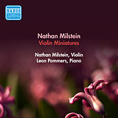 Violin Recital: Milstein, Nathan - Smetana, B. / Massenet, J. / Wieniawski, H. / Chopin, F. / Brahms, J. / Stravinsky, I. (Miniatures) by Nathan Milstein