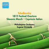 Tchaikovsky, P.I.: 1812 Festival Overture / Slavonic March / Capriccio Italien (Ormandy) (1951, 1953) by Eugene Ormandy