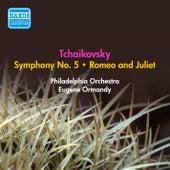 Tchaikovsky, P.I.: Symphony No. 5 / Romeo and Juliet (Ormandy) (1950, 1953) by Eugene Ormandy