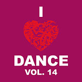 I Love Dance Vol. 14 by Various Artists