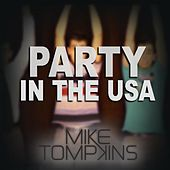 Party In The U.S.A - Single by Mike Tompkins