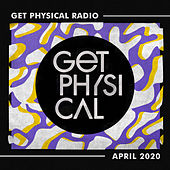 Get Physical Radio - April 2020 by Get Physical Radio
