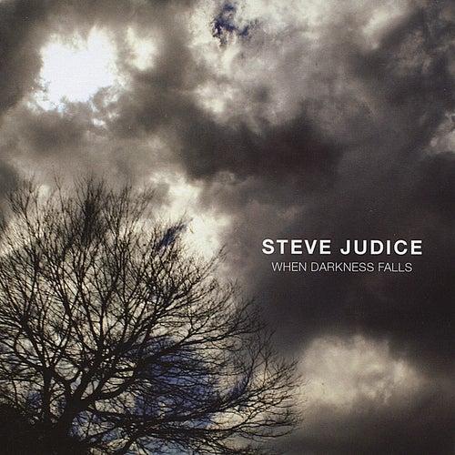 When Darkness Falls by Steve Judice
