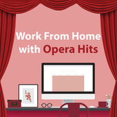 Work From Home With Opera Hits van Giuseppe Verdi