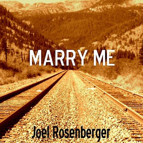 Marry Me - Single by Joel Rosenberger