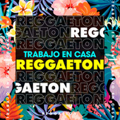 Trabajo en casa Reggaeton by Various Artists
