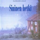 Sininen hetki (Hiljaisuuden lauluja 3) de Petri Laaksonen
