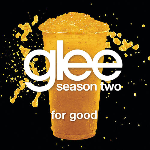 For Good (Glee Cast Version) by Glee Cast