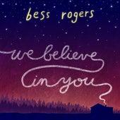 We Believe In You - Single by Bess Rogers
