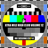 Xtra Mile High Club Vol 12: OB1 Sessions C3EP-O von Various Artists