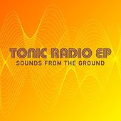 Tonic Radio EP by Sounds from the Ground