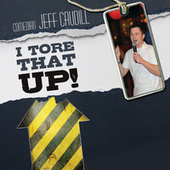 I Tore That Up! by Jeff Caudill