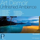 Unfinished Ambience by Art Demoir