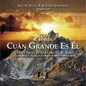 Cantata Cuán Grande Es Él by Agrupación Coral Raíces