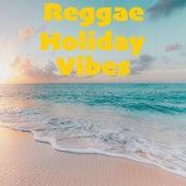 Reggae Holiday Vibes de Various Artists