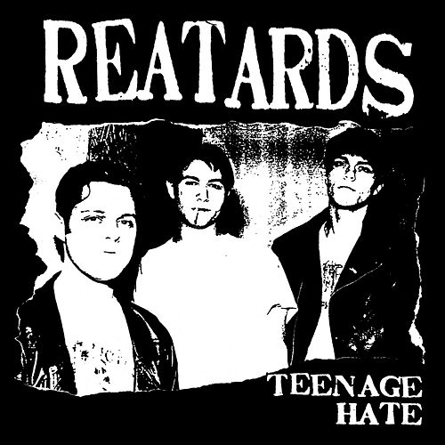 Teenage Hate / Fuck Elvis Here's the Reatards by The Reatards