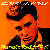 Héros du Rock 'n' Roll de Johnny Hallyday