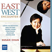 East West Encounter - Piano Music by Beethoven, Chen, Chopin, Franck, Liszt & Louie by Susan Chan
