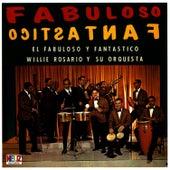 Fabuloso y Fantastico by Willie Rosario