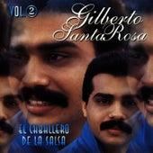 El Caballero de la Salsa, Exitos Vol. 2 by Gilberto Santa Rosa