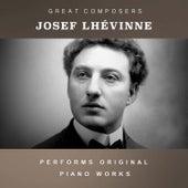 Josef Lhévinne Performs Original Piano Works by Josef Lhévinne