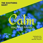 The Soothing Daisy - Therapeutic Music for Mental Health de Various Artists