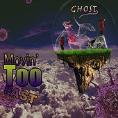 Movin' too Fast de Ghost