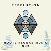 Roots Reggae Music Dub by Rebelution