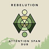 Attention Span Dub by Rebelution