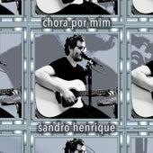 Chora por Mim von Sandro Henrique