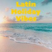 Latin Holiday Vibes de Various Artists