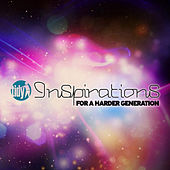 Inspirations For A Harder Generation von Paul Maddox