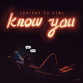 Know You by Ladipoe