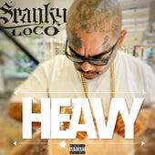 Heavy von Spanky Loco