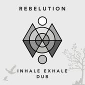 Inhale Exhale Dub de Rebelution