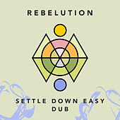 Settle Down Easy Dub by Rebelution