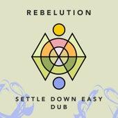 Settle Down Easy Dub de Rebelution