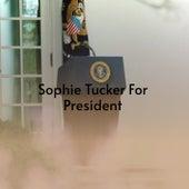 Sophie Tucker for President de Sophie Tucker, Short Cuts, Billy Vaughn