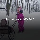 Come Back, Silly Girl by Peggy Lee, Conway Twitty, Adam Faith, Peter Kraus, Miklós Rózsa, Davy Graham, Dick Lory, Esther and Abi Ofarim, Anita Bryant, Alma Cogan, Rosemary Clooney