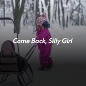 Come Back, Silly Girl von Peggy Lee, Conway Twitty, Adam Faith, Peter Kraus, Miklós Rózsa, Davy Graham, Dick Lory, Esther and Abi Ofarim, Anita Bryant, Alma Cogan, Rosemary Clooney