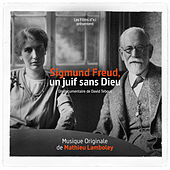 Sigmund Freud, un Juif sans Dieu (Bande originale du documentaire) by Mathieu Lamboley