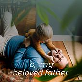 O, My Beloved Father de Dimitri Tiomkin, Silvio Rodríguez, Mantovani