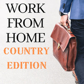 Work from Home - Country Edition von Various Artists