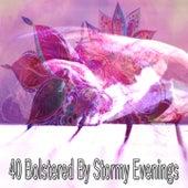 40 Bolstered by Stormy Evenings de Thunderstorm Sleep