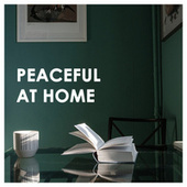 Peaceful At Home de Various Artists